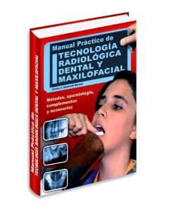 Manual practico de tecnologia radiologia dental y maxolifacial
