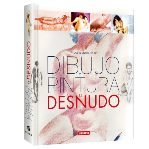 Atlas Ilustrado de Dibujo y Pintura El Desnudo